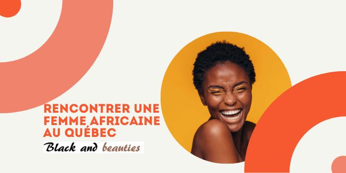 Rencontre Femme Africaine au Québec